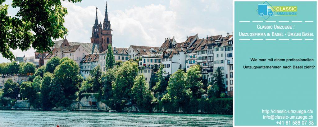 Wie man mit einem professionellen Umzugsunternehmen nach Basel zieht? | Guide von  Classic Umzuege : Umzugsfirma in Basel