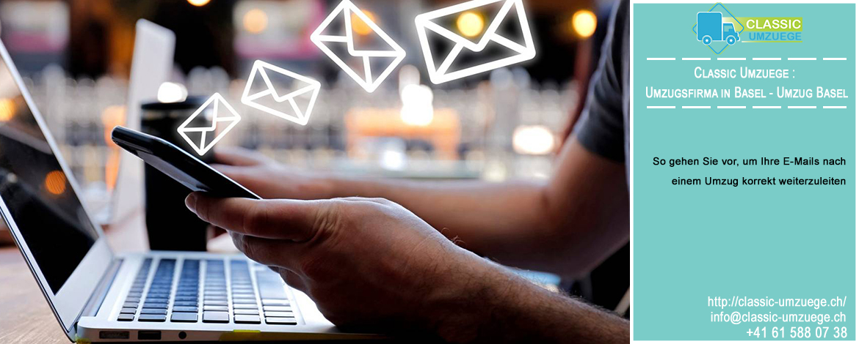 So gehen Sie vor, um Ihre E-Mails nach einem Umzug korrekt weiterzuleiten   Classic Umzuege : Umzugsfirma in Basel
